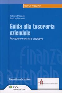 Foto Cover di Guida alla tesoreria aziendale. Procedure e tecniche operative, Libro di Fabrizio Masinelli,Davide Giovanelli, edito da Ipsoa