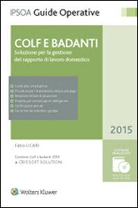 Foto Cover di Colf e badanti. Soluzioni per la gestione del rapporto di lavoro domestico. Con CD-ROM, Libro di Fabio Licari, edito da Ipsoa