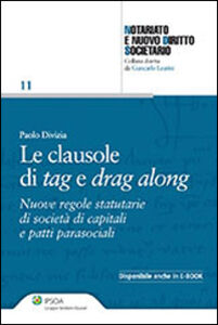 Libro Le clausole di tag e drag along. Nuove regole statutarie di società di capitali e patti parasociali Paolo Divizia