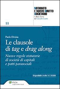 Le Le clausole di tag e drag along. Nuove regole statutarie di società di capitali e patti parasociali - Divizia Paolo - wuz.it