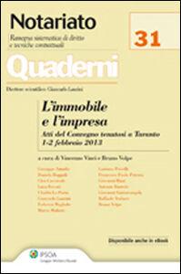 Libro L' immobile e l'impresa. Atti del Convegno (Taranto, 1-2 febbraio 2013)