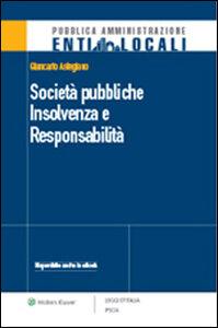 Libro Società pubbliche. Insolvenza e responsabilità Giancarlo Astegiano