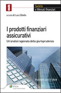 Libro I prodotti finanziari assicurativi. Un'analisi ragionata della giurisprudenza
