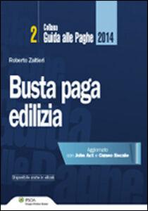 Foto Cover di Busta paga edilizia, Libro di Roberto Zaltieri, edito da Ipsoa