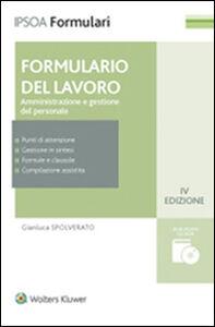 Libro Formulario del lavoro. Amministrazione e gestione del personale. Con CD-ROM Gianluca Spolverato