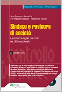 Libro Sindaco e revisore di società. La revisione legale dei conti nel diritto societario. Con CD-ROM