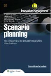 Scenario Planning. Per presagire più che prevedere l'evoluzione di un business