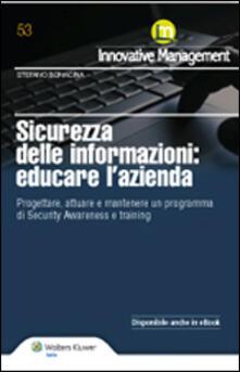 Sicurezza delle informazioni. Educare lazienda. Progettare, attuare e mantenere un programma di Security Awareness e training.pdf