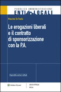 Foto Cover di Le erogazioni liberali e il contratto di sponsorizzazione con la P.A., Libro di Maurizio De Paolis, edito da Ipsoa