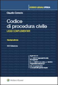 Libro Codice di procedura civile. Leggi complementari Claudio Consolo