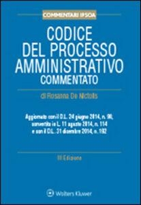 Libro Codice del processo amministrativo commentato Rosanna De Nictolis