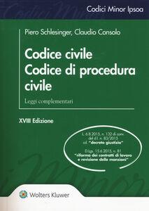 Foto Cover di Codice civile. Codice di procedura civile. Leggi complementari, Libro di Piero Schlesinger,Claudio Consolo, edito da Ipsoa