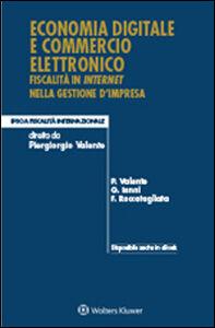 Foto Cover di Economia digitale e commercio elettronico. Fiscalità in internet nella gestione d'impresa, Libro di AA.VV edito da Ipsoa