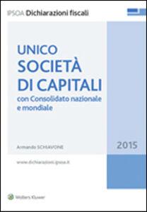 Foto Cover di UNICO società di capitali. Con consolidato nazionale e mondiale, Libro di Armando Schiavone, edito da Ipsoa