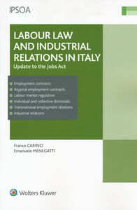 Libro Labour law and industrial relations in Italy. Update to the Jobs Act Franco Carinci , Emanuele Menegatti
