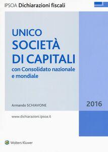 Libro Unico 2016. Società di capitali. Con consolidato nazionale e mondiale Armando Schiavone