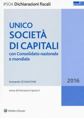 Unico 2016. Società di capitali. Con consolidato nazionale e mondiale