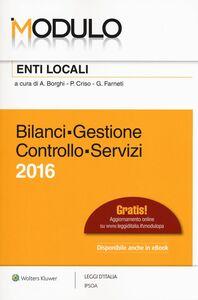 Foto Cover di Modulo enti locali 2016. Bilanci, gestione, controllo, servizi, Libro di  edito da Ipsoa