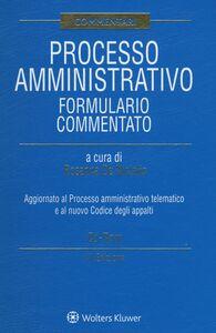 Libro Processo amministrativo. Formulario commentato. Con CD-ROM
