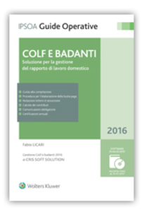 Libro Colf e badanti. Soluzione per la gestione del rapporto di lavoro domestico Fabio Licari