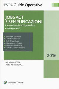 Foto Cover di Jobs Act e semplificazioni. Razionalizzazione di procedure e adempimenti. Con aggiornamento online, Libro di Alfredo Casotti,M. Rosa Gheido, edito da Ipsoa