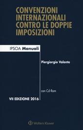 Convenzioni internazionali contro le doppie imposizioni. Con CD-ROM