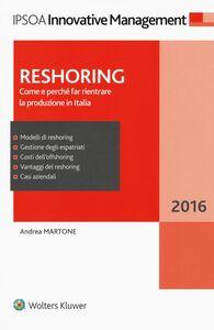 Foto Cover di Reshoring. Come e perché far rientrare la produzione in Italia, Libro di Andrea Martone, edito da Ipsoa