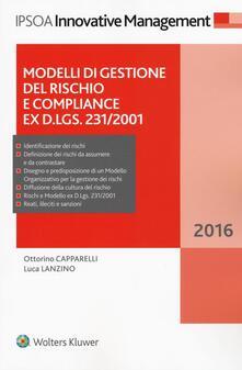 Modelli di gestione del rischio e compliance ex D.Lgs. 231/2001 - Ottorino Capparelli,Luca Lanzino - copertina