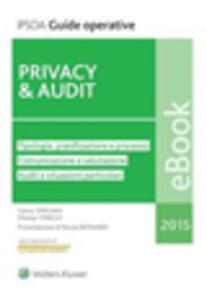 Privacy & Audit. Aggiornato al Regolamento Europeo EU 216/679 - Fulvia Emegian,Monica Perego - ebook