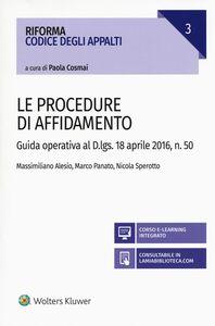 Libro Procedure di affidamento. Guida operativa al D.lgs. 18 aprile 2016, n. 50. Con aggiornamento online Massimiliano Alesio , Marco Panato , Nicola Sperotto