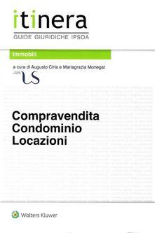 Compravendita, condominio e locazioni - Augusto Cirla,Mariagrazia Monegat - copertina