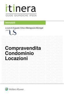 Compravendita, condominio e locazioni - Augusto Cirla,Mariagrazia Monegat - ebook