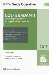 Colf e badanti. Soluzione per la gestione del rapporto di lavoro domestico. Con CD-ROM