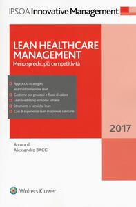 Lean healthcare management. Meno sprechi, più competitività. Con Contenuto digitale per download e accesso on line