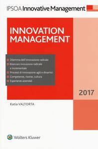 Innovation management (2017). Con Contenuto digitale (fornito elettronicamente)