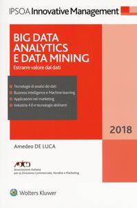 Big data analitycs e data mining. Estrarre valore dai dati. Con ebook