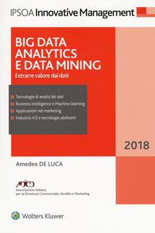 Fondazionesergioperlamusica.it Big data analitycs e data mining. Estrarre valore dai dati. Con ebook Image