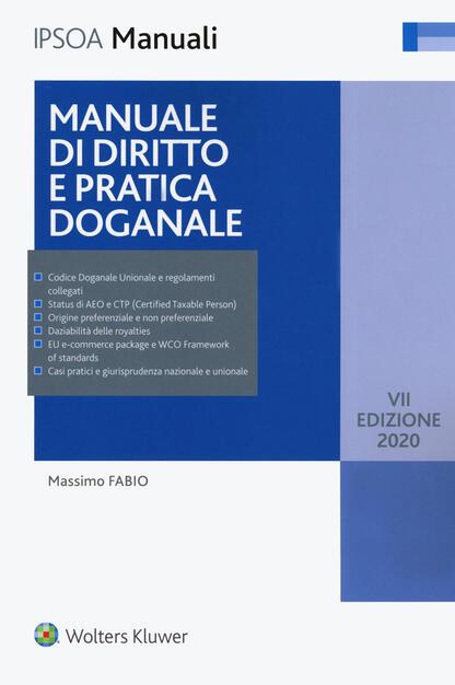 Manuale Di Diritto E Pratica Doganale Massimo Fabio Libro Ipsoa I Manuali Ibs