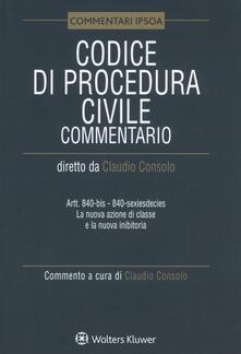 Listadelpopolo.it Codice di procedura civile. Commentario. Artt. 840-bis-840-sexiesdecies. La nuova azione di classe e la nuova inibitoria Image