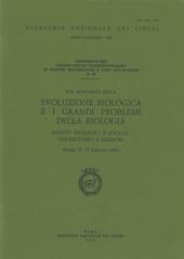 Evoluzione biologica e i grandi problemi della biologia. Aspetti biologici e sociali: parassitismo e simbiosi. 8° Seminario (Roma, 25-27 febbraio 1981)