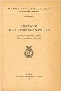 Libro Biogenesi delle sostanze naturali. 7º Corso estivo di chimica (Milano, 21 settembre-3 ottobre 1962)