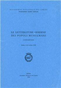 Libro Le letterature odierne dei popoli musulmani