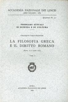 Antondemarirreguera.es La filosofia greca e il diritto romano. Colloquio italo-francese (Roma, 14-17 aprile 1973) Image