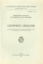 Geoffrey Chaucer (Conferenze organizzate dall'Accademia Nazionale dei Lincei in collaborazione con la British Academy)