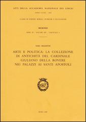 Arte e politica: la collezione di antichita del cardinale Giuliano Della Rovere nei palazzi ai Santi apostoli