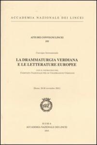 La drammaturgia verdiana e le letterature europee. Convegno internazionale (Roma, 29-30 novembre 2001)