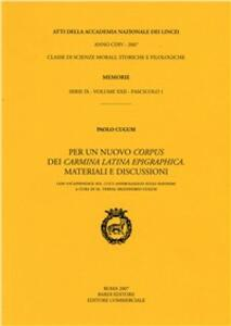Per un nuovo corpus dei Carmina latina epigraphica. Materiali e discussioni. Con un'appendice sul Lusus anfibiologico sugli idionimi