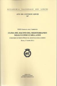 Clima del bacino del Mediterraneo negli ultimi 12 mila anni in ricordo di Ardito Desio nel decennale della morte. 29° Giornata dell'ambiente (Roma, 17 ottobre 2011)