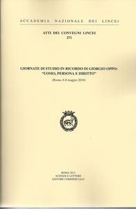 Giornate di studio in ricordo di Giorgio Oppo: Uomo, persona e diritto (Roma, 6-8 maggio 2010)