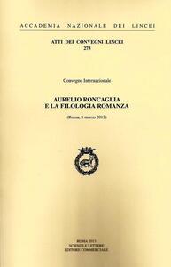 Aurelio Roncaglia e la filologia romanza (Roma, 8 marzo 2012)